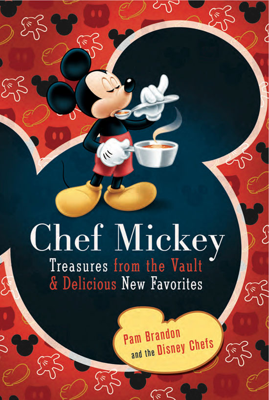Chef Mickey: Treasures From the Vault &#038; Delicious New Favorites Cookbook
