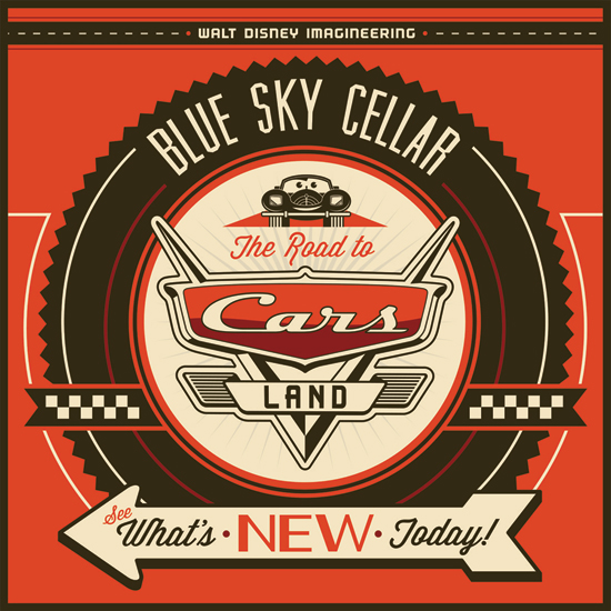 The Road to Cars Land Coming to Walt Disney Imagineering Blue Sky Cellar on February 29