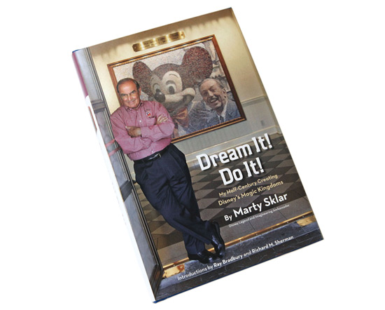 Marty Sklar's New Book, Dream It! Do It!: My Half-Century Creating Disney's Magic Kingdoms